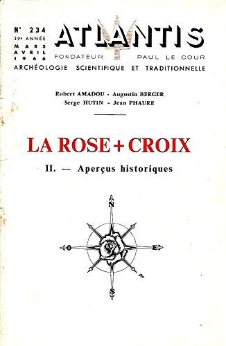 Revue Atlantis n 234 mars avril 1966 La Rose Croix Tome II Aperus historiques Robert Amadou Augustin Berger Serge Hutin Jean Phaure