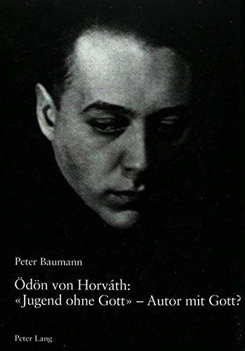 Ödön von Horváth: «Jugend ohne Gott» – Autor mit Gott?: Analyse der Religionsthematik anhand ausgewählter Texte