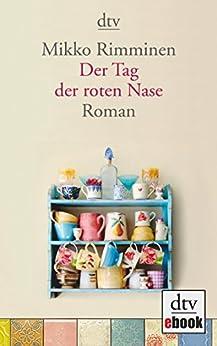 Der Tag der roten Nase: Roman von [Rimminen, Mikko]