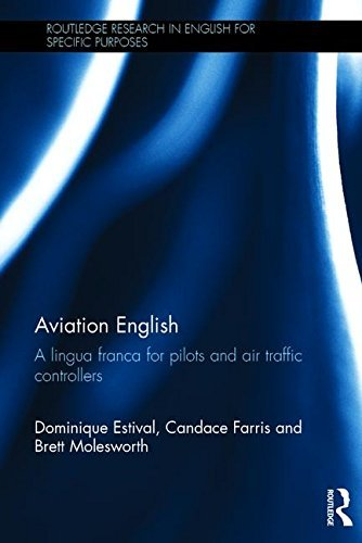 Aviation English: A lingua franca for pilots and air traffic controllers (Routledge Research in English for Specific Purposes) by Dominique Estival (2016-01-21)