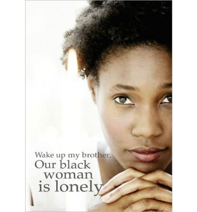 -wake-up-my-brother-our-black-woman-is-lonely-wake-up-my-brother-our-black-woman-is-lonely-by-skol-o