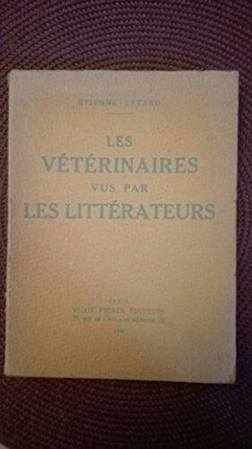 Les Vétérinaires vus par les littérateurs, par Etienne Letard par Étienne Letard