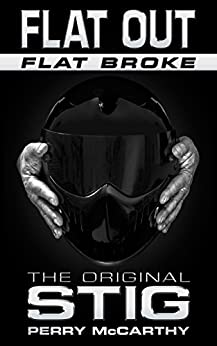 Flat Out Flat Broke: The Original Stig by [McCarthy, Perry]
