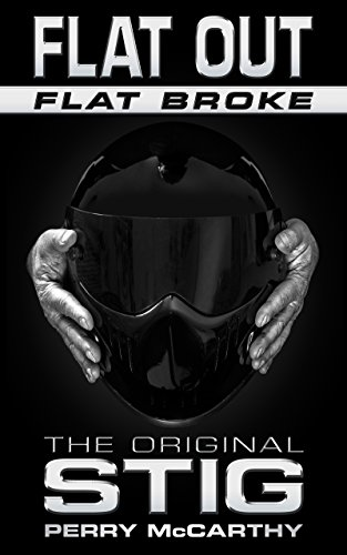 Flat Out Flat Broke: The Original Stig (English Edition)