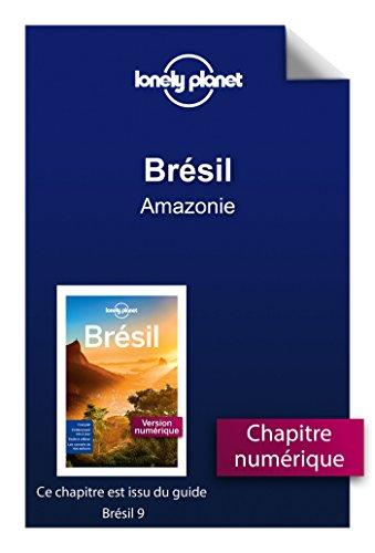 Descargar Libro Brésil 9 - Amazonie de LONELY PLANET
