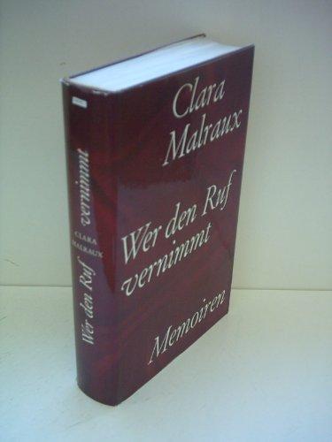 Clara Malraux: Wer den Ruf vernimmt