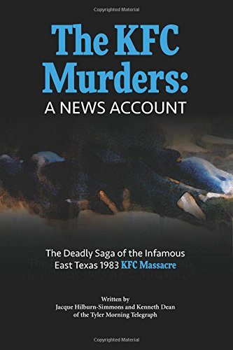 the-kfc-murders-the-deadly-saga-of-the-infamous-east-texas-1983-kfc-massacre