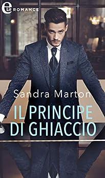 Il principe di ghiaccio (eLit) (La famiglia reale dei Karedes Vol. 1) di [Marton, Sandra]