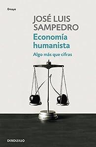 Economía humanista par José Luis Sampedro