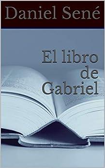 El libro de Gabriel (La Ciudad) de [Sené, Daniel]
