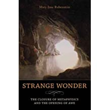 Strange Wonder: The Closure of Metaphysics and the Opening of Awe (Insurrections: Critical Studies in Religion, Politics, and Culture) by Mary-Jane Rubenstein (2009-03-05)