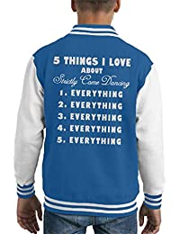 Coto7 Five Things I Love About Strictly Come Dancing Kids Varsity Jacket