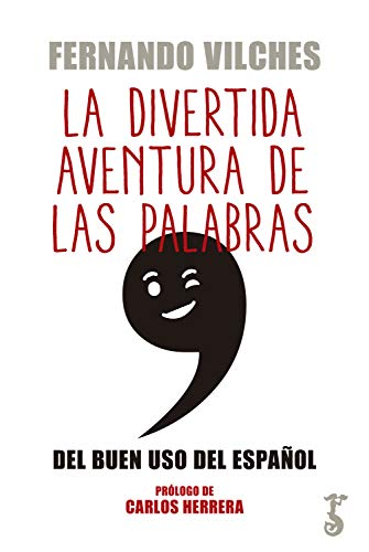 La divertida aventura de las palabras: Del buen uso del español
