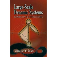 Large-Scale Dynamic Systems: Stability and Structure (Dover Civil and Mechanical Engineering) by Dragoslav D. Siljak (2007-11-12)
