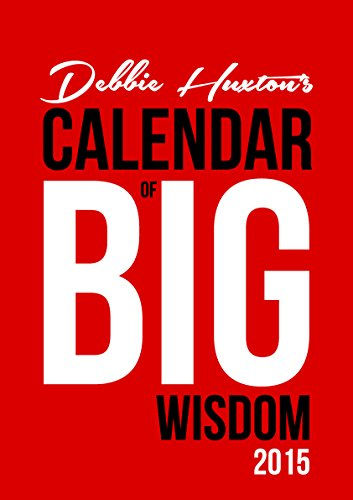 official-debbie-huxtons-2015-a4-calendar-of-big-wisdom-12-beautifully-illustrated-motivational-quote