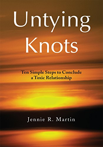 Untying Knots: Ten Simple Steps to Conclude a Toxic Relationship (English Edition)
