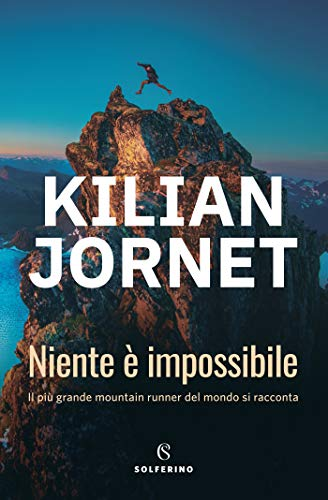 Niente è impossibile (Italian Edition) eBook: Kilian Jornet ...