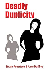 Deadly Duplicity by Anne Harling (2015-04-30)