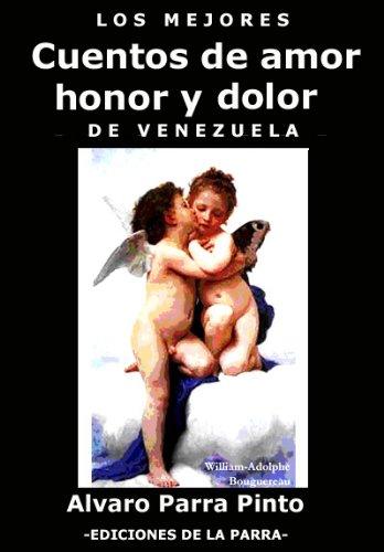 Cuentos de amor, honor y dolor (Antología Romance nº 1) por Alvaro  Parra Pinto