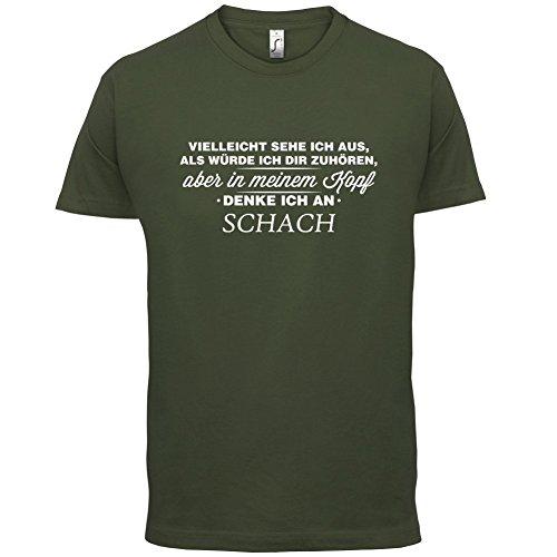 Vielleicht sehe ich aus als würde ich dir zuhören aber in meinem Kopf denke ich an Schach - Herren T-Shirt - 13 Farben Olivgrün
