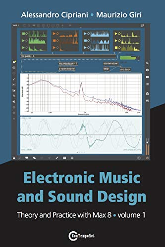 Electronic Music and Sound Design - Theory and Practice with Max 8 - Volume 1 (Fourth Edition) -