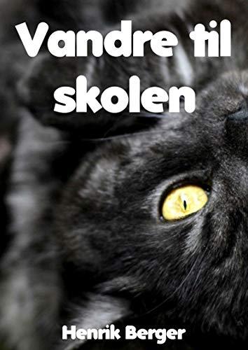 Vandre til skolen (Norwegian Edition)