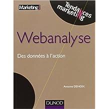 Webanalyse - Des données à l'action de Antoine Denoix ( 10 avril 2013 )