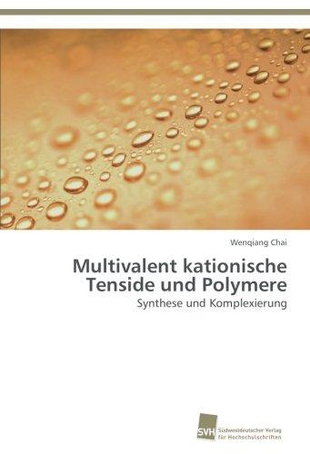 Multivalent kationische Tenside und Polymere: Synthese und Komplexierung
