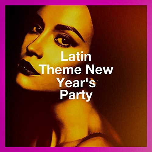Latin Theme New Year'S Party (Years Theme New)