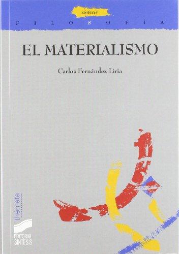 El materialismo (Filosofía. Thémata) por Carlos Fernández Liria