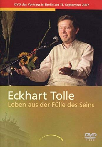 Eckhart Tolle: Leben aus der Fülle des Seins!