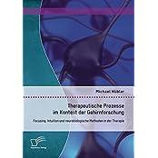 Therapeutische Prozesse im Kontext der Gehirnforschung: Focusing, Intuition und neurobiologische Methoden in der Therapie