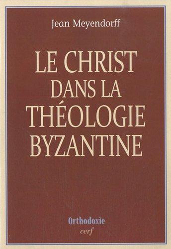 Le Christ dans la thologie byzantine