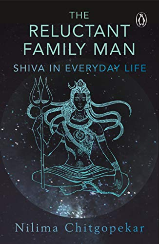 The Reluctant Family Man: Shiva in Everyday Life