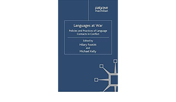 Languages at War: Policies and Practices of Language Contacts in Conflict