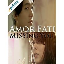Amor Fati Missing You [OV]