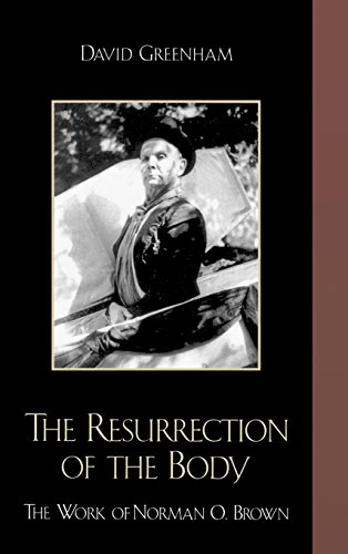 The Resurrection of the Body: The Work of Norman O. Brown