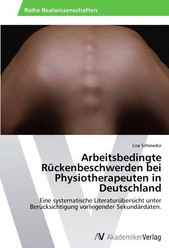 Arbeitsbedingte Rückenbeschwerden bei Physiotherapeuten in Deutschland: Eine systematische Literaturübersicht unter Berücksichtigung vorliegender Sekundärdaten.
