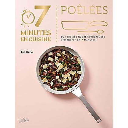 Poêlées: 30 recettes hyper savoureuses à préparer en 7 minutes !