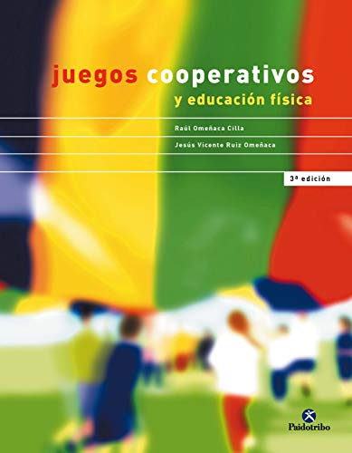 Juegos cooperativos y educación física (Spanish Edition)