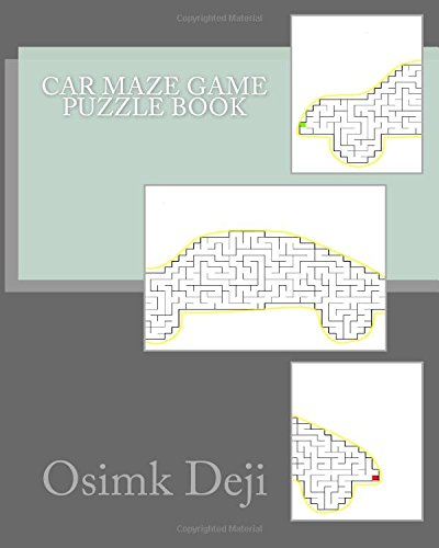 Car Maze Game Puzzle Book: Brain Challenging Maze Games With Solution To Sharpen Your Skill