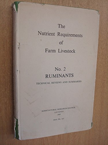 The Nutrient Requirements of Farm Livestock No. 2: Ruminants - Technical Reviews and Summaries