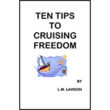 Ten Tips to Cruising Freedom (English Edition)