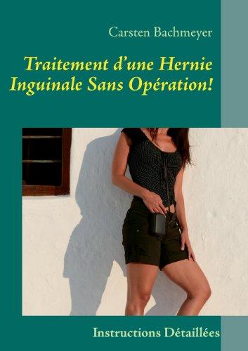 Traitement d'une hernie inguinale sans opération ! : Instructions détaillées