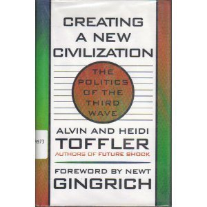 Creating a New Civilization: The Politics of the Third Wave by Toffler, Alvin, Toffler, Heidi (1995) Hardcover