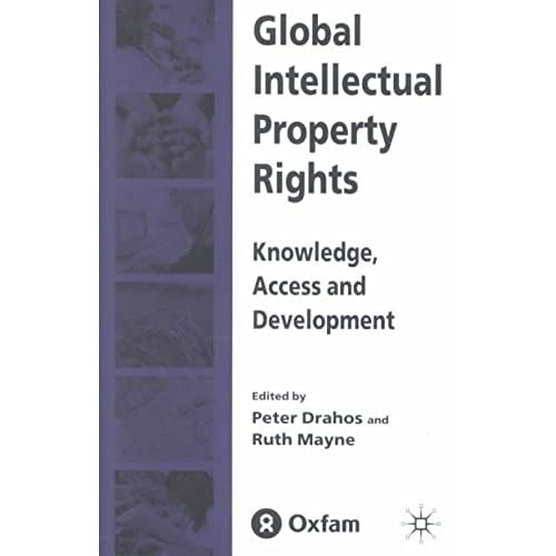 [Global Intellectual Property Rights: Knowledge, Access and Development] (By: Peter Drahos) [published: January, 2003]