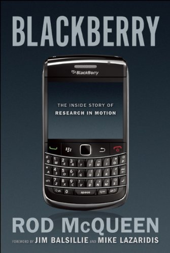 blackberry-the-inside-story-of-research-in-motion-by-rod-mcqueen-2010-03-16