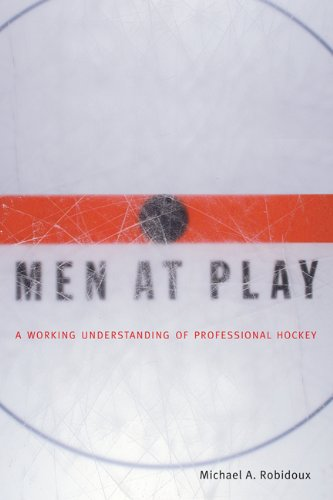 Men at Play: A Working Understanding of Professional Hockey por Michael Robidoux