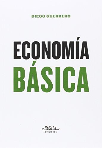 Economía Básica (Claves para comprender la economía)