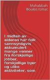 I midten av alderen har folk sannsynligvis akkumulert mange venner fra forskjellige jobber, forskjellige byer og ulike aktiviteter, som (Norwegian Edition)